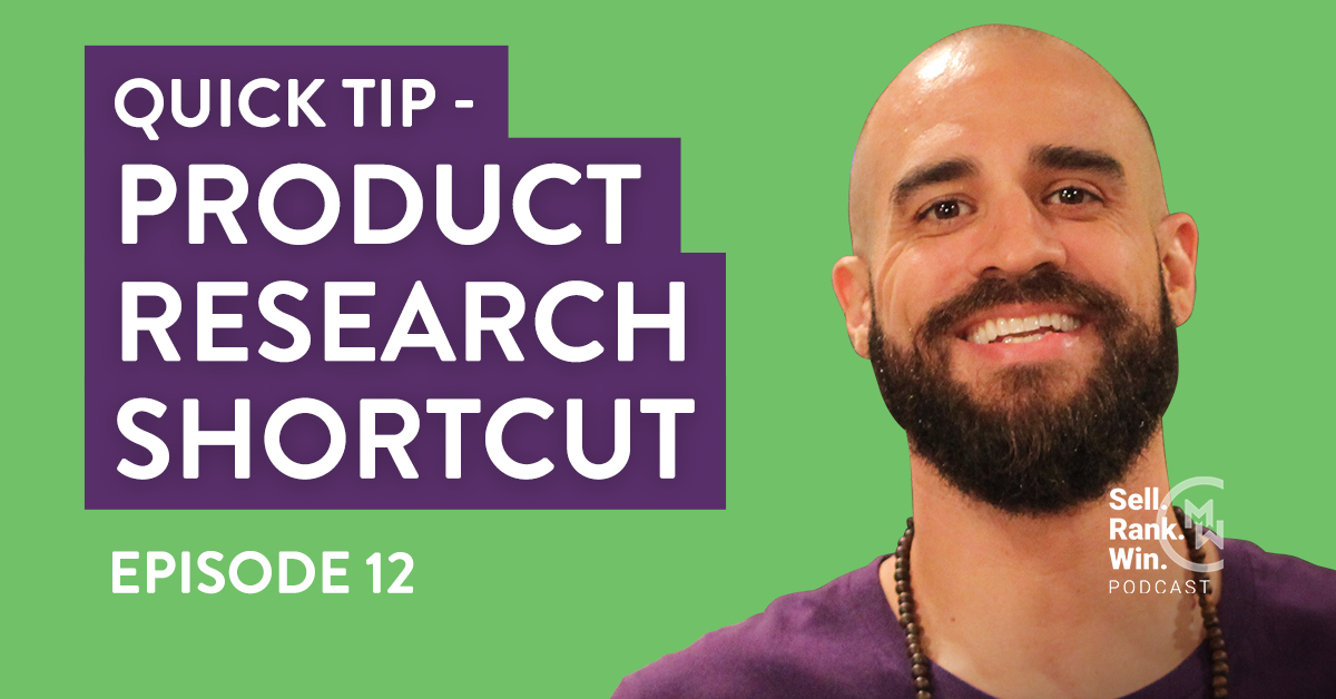 Sell Rank Win Ep. 12 Podcast Quick Tip: FBA Product Research
