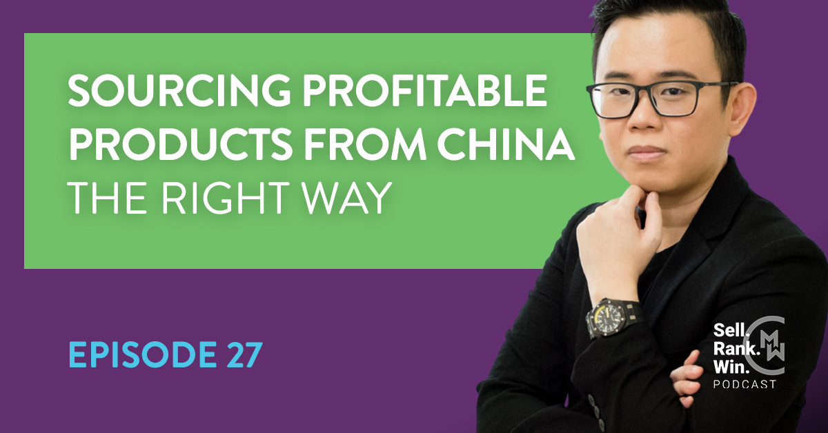 MerchantWords' Sell Rank Win Podcast: Sourcing Profitable Products from China the Right Way