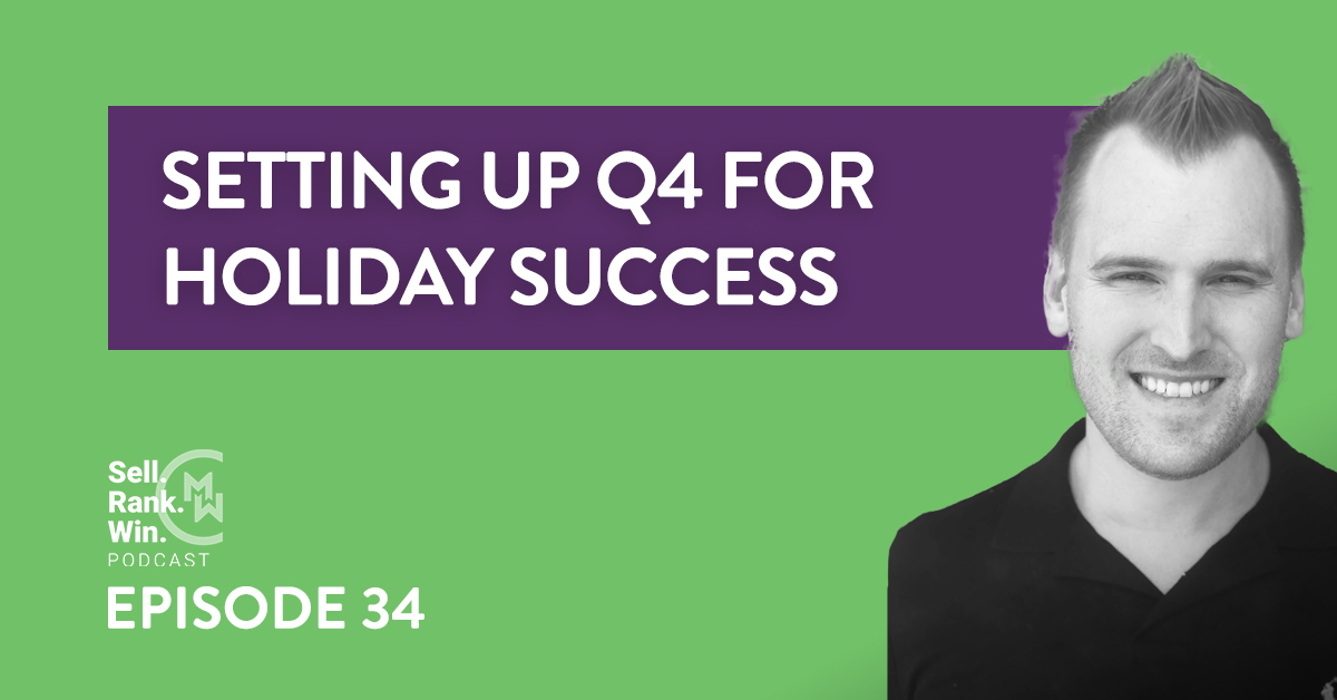 Sell Rank Win Episode 34: Setting Up Your FBA Business For Q4 Success