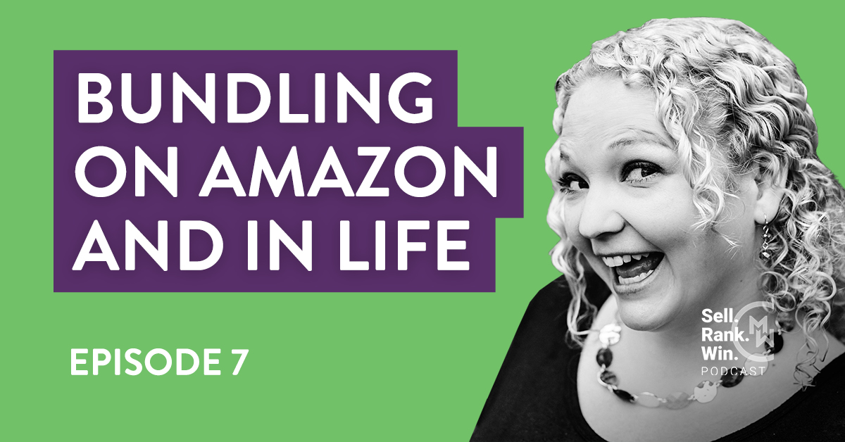 Bundling on Amazon and in life - Episode 7 Sell Rank Win