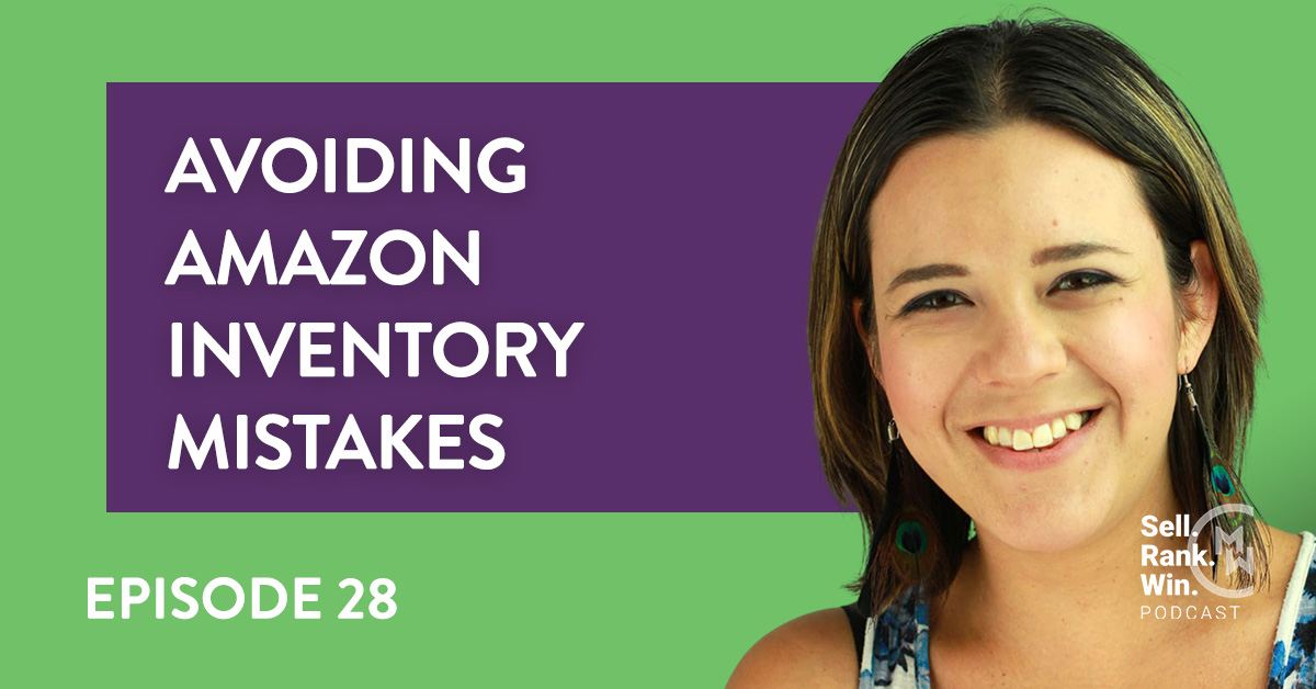 MerchantWords' Sell Rank Win Podcast: Episode 28 Avoiding Amazon Inventory Mistakes