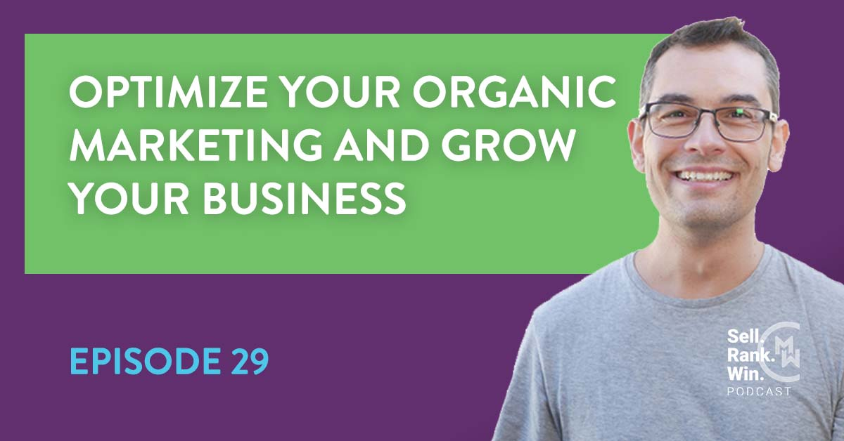 Sell Rank Win Podcast Episode 29: Organic Marketing Tips to Grow Your Amazon Business