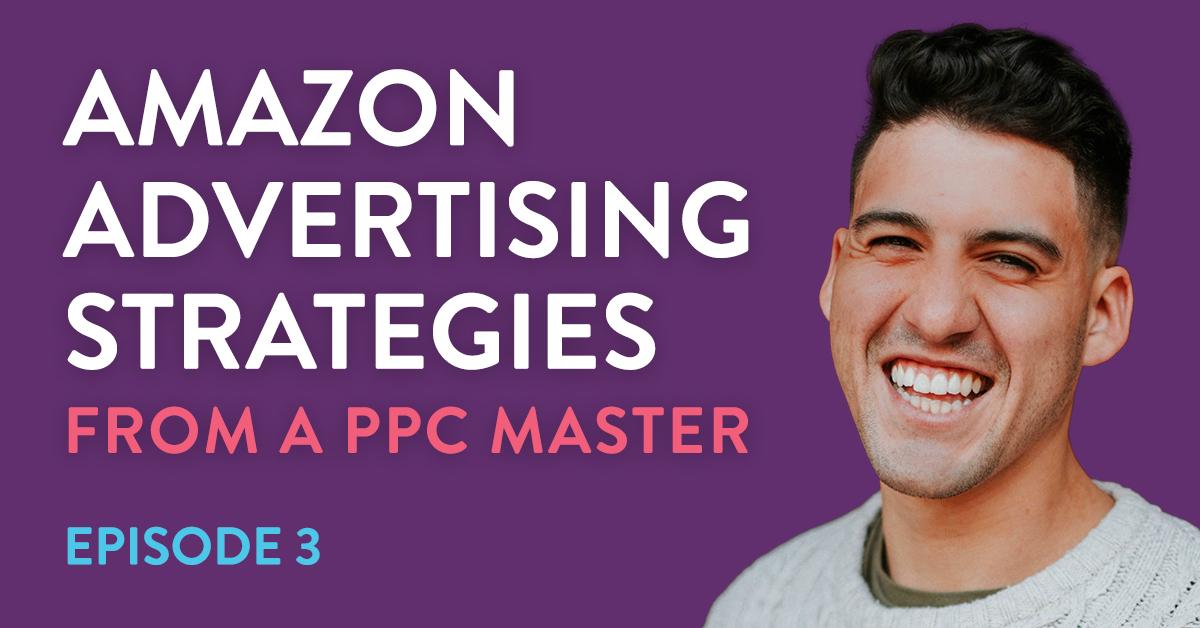 Amazon PPC expert Daniel Tejada shares his tips for Amazon Advertising