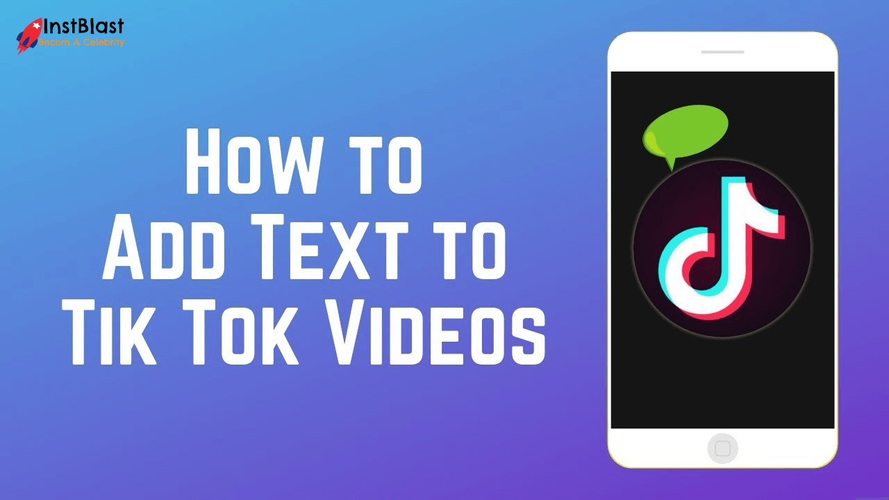 How to Add Text to your TikTok Videos? Step by Step Guide