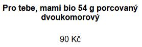 Pro tebe, mami bio 54 g porcovaný dvoukomorový