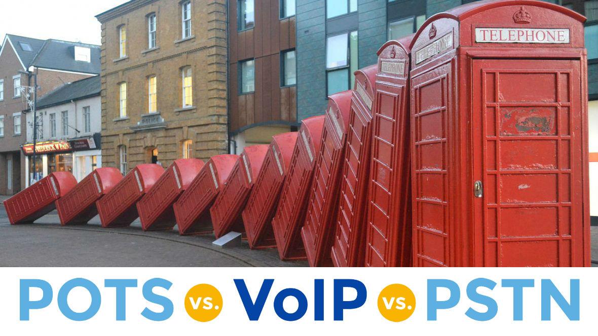 POTS vs VoIP vs PSTN