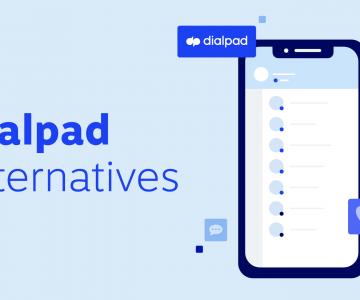 Top 10 Dialpad Alternatives & Competitors