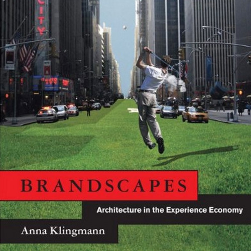 Brandscapes - Architecture in the Experience Economy