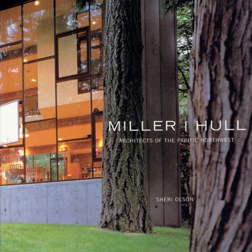 Miller Hull: Architects of the Pacific Northwest