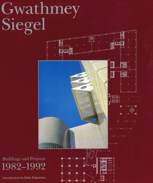 Gwathmey Siegel Buildings and Projects 1982-1992