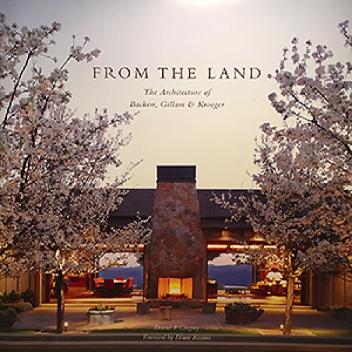 From the Land: The Architecture of Backen, Gillam & Kroeger