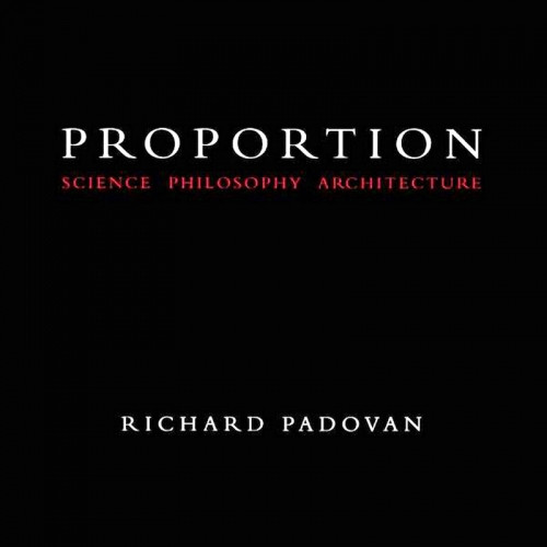 Proportion: Science, Philosophy, Architecture