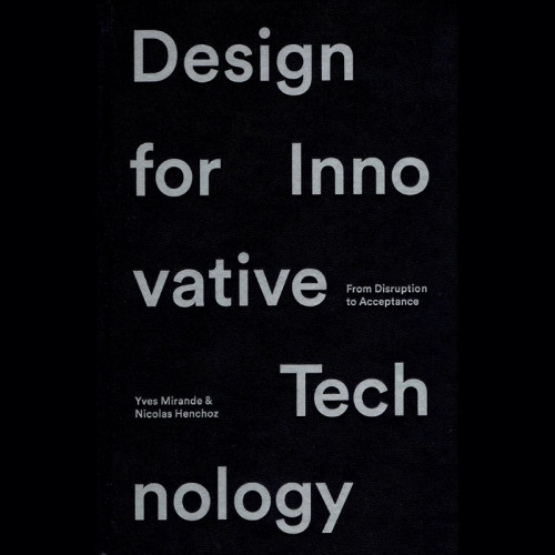 Design for Innovative Technology: From Disruption to Acceptance