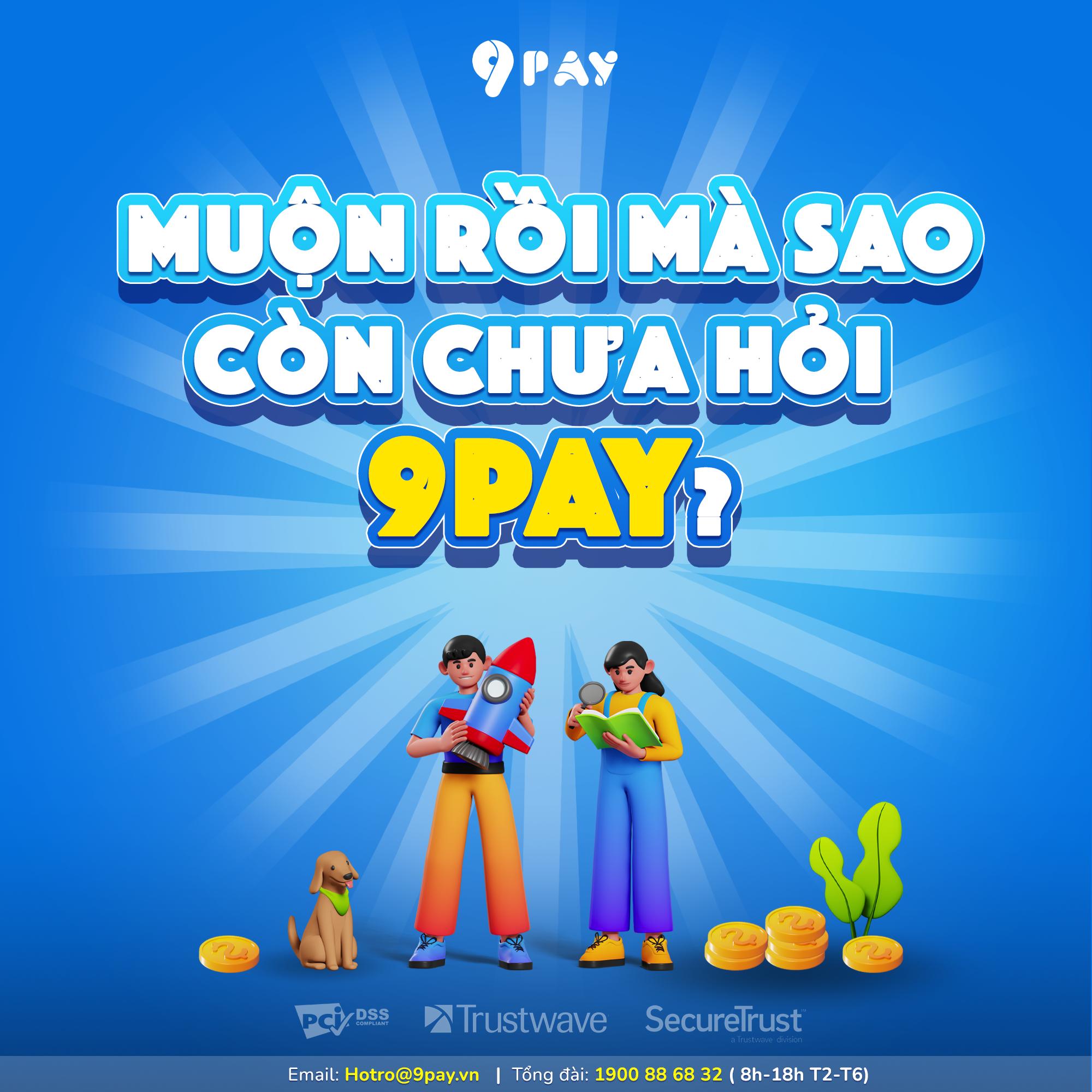 📣📣📣[MINIGAME] MUỘN RỒI MÀ SAO CÒN CHƯA HỎI 9PAY?