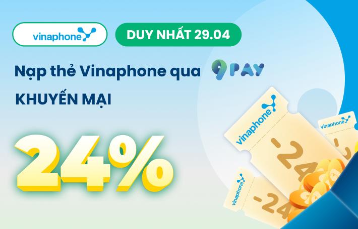 Nghỉ lễ cận kề - Về bên 9Pay với ưu đãi 24% từ Vinaphone