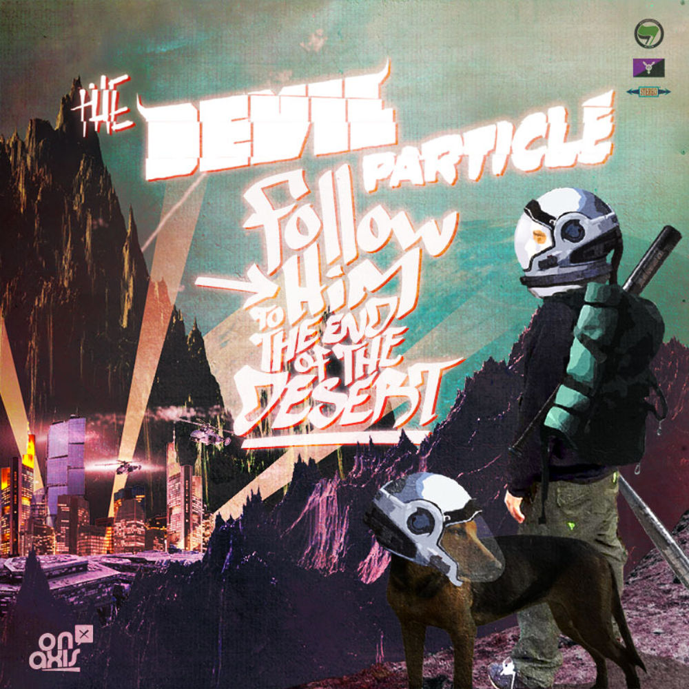 Follow Him The End of The Desert - The Devil Particle