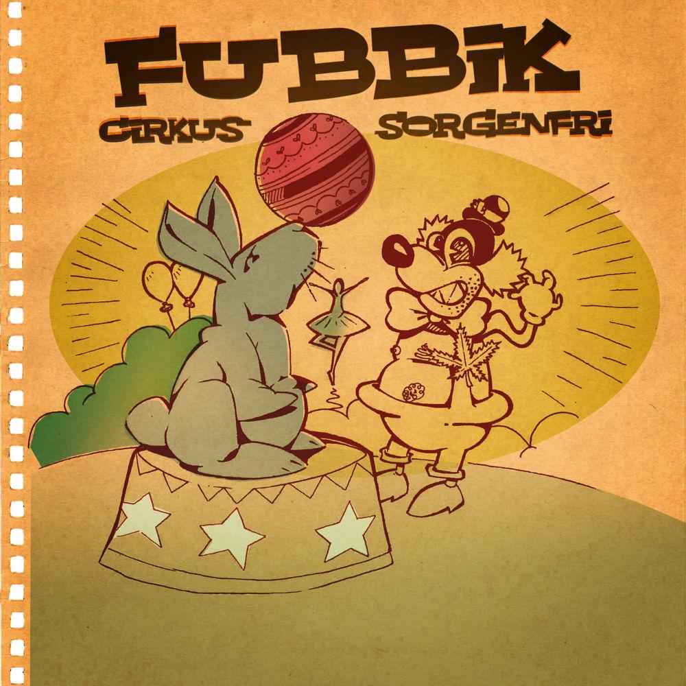 Fubbik - Cirkus Sorgenfri