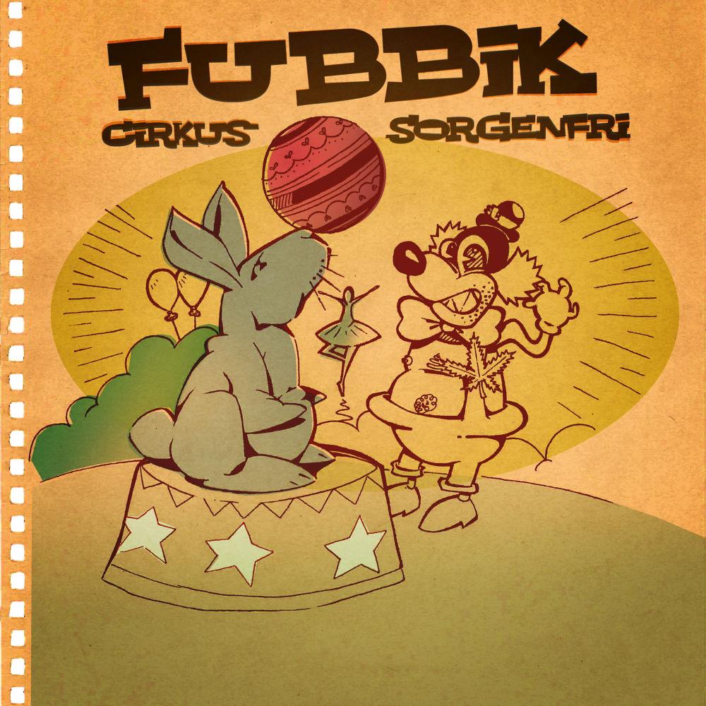 Fubbik - Cirkus Sorgenfri - Albumsläpp!