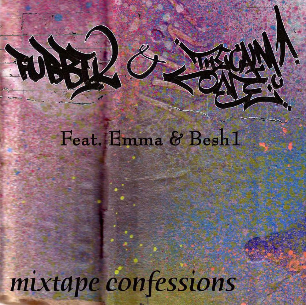 Fubbik & TheCalmOne Ft Emma & Besh 1 - mixtape Confessions