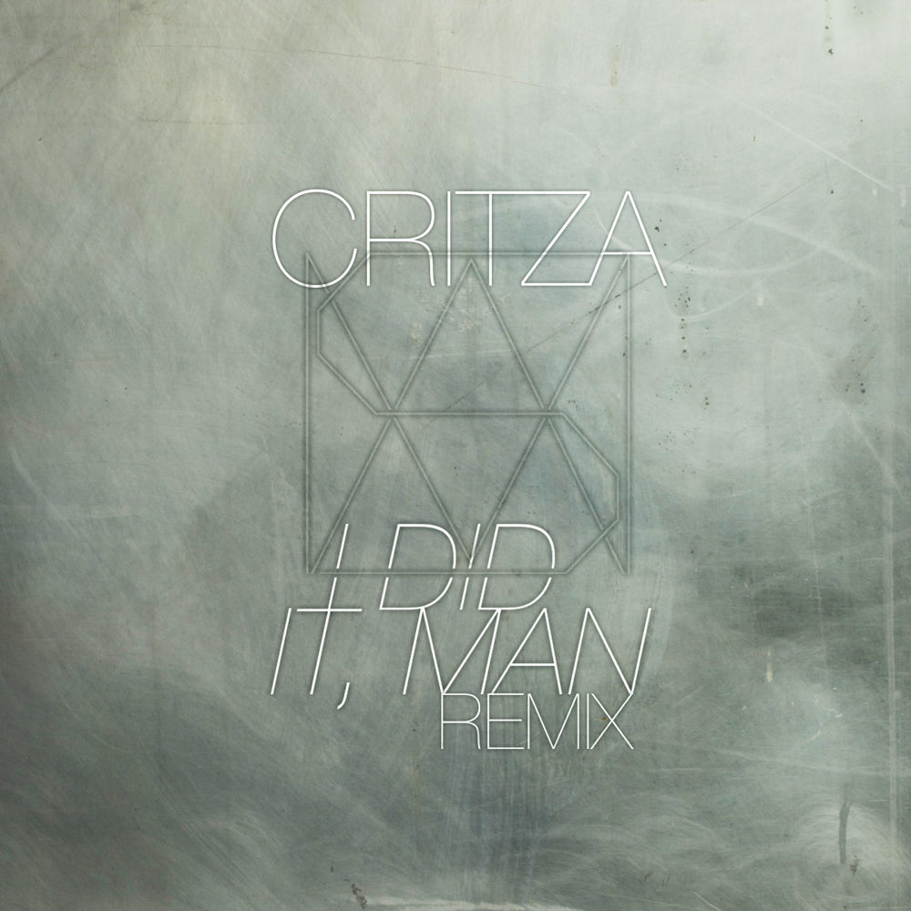 Critza remixes I did it man