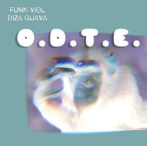Funk-Viol & Diza Guava - O.D.T.E.