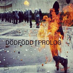 Dödfödd - Prolog