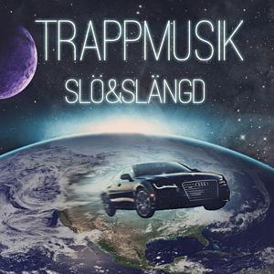 Trappmusik - Slö & Slängd