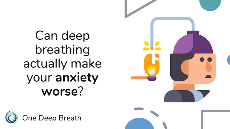 Can deep breathing and excess oxygen actually make anxiety, stress, and panic attacks worse?