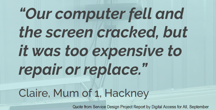 """Quote """"Our computer fell and the screen cracked but it was too expensive to repair or replace"""""""