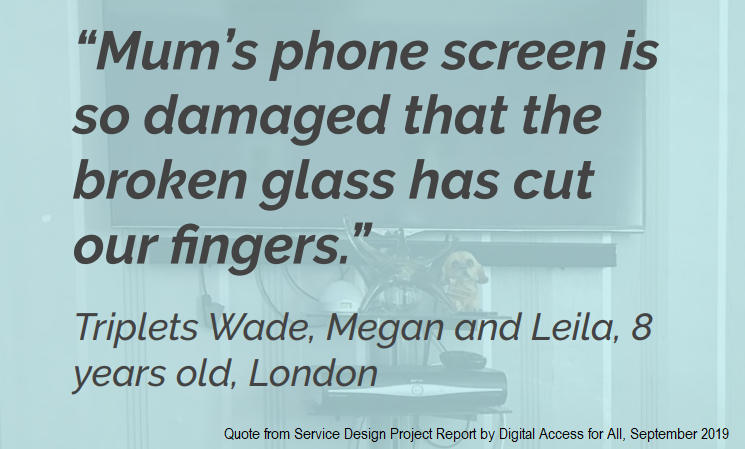 """Quote """"Mum's phone screen is so damaged that the broken glass has cut our fingers"""""""
