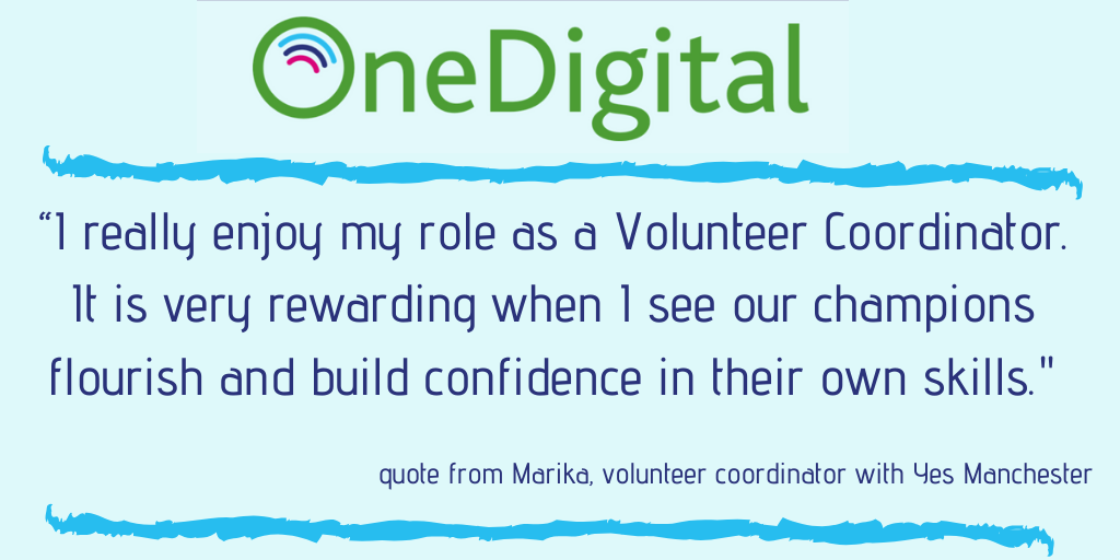 "quote from Marika, volunteer coordinator with Yes Manchester ""I really enjoy my role as a Volunteer Coordinator. It is very rewarding when I see our champions flourish and build confidence in their own skills."""