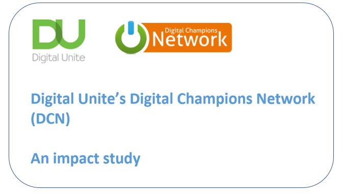 Digital Unite's Digital Champions Network (DCN) - An impact study