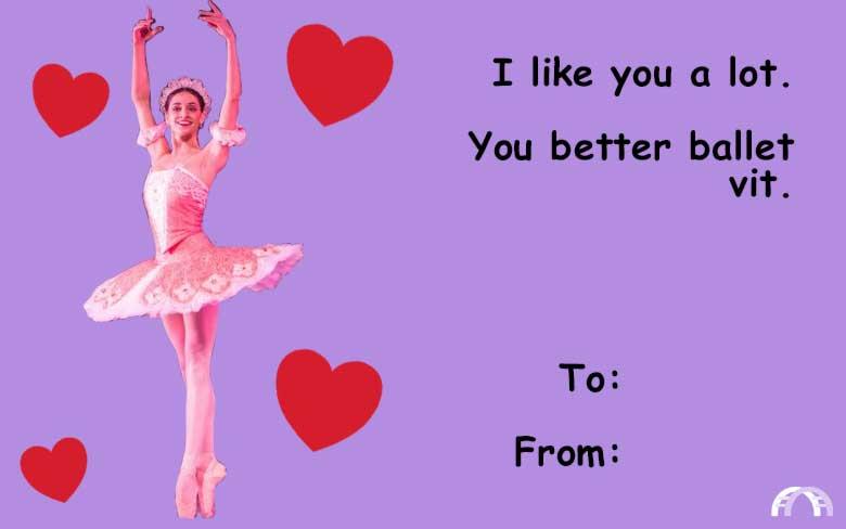 I like you a lot. You better ballet vit valentine