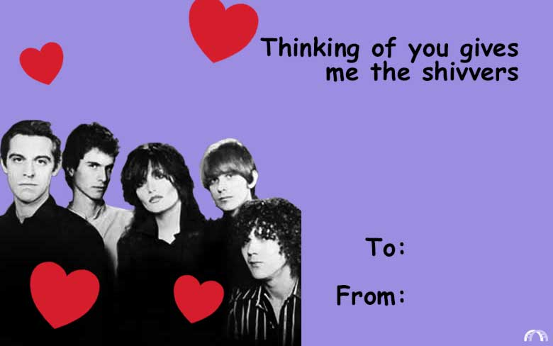 Thinking of you gives me the shivvers valentine.