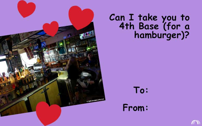 Can I take you to 4th Base (for a hamburger)? valentine