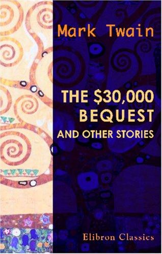The $30,000 Bequest, and Other Stories