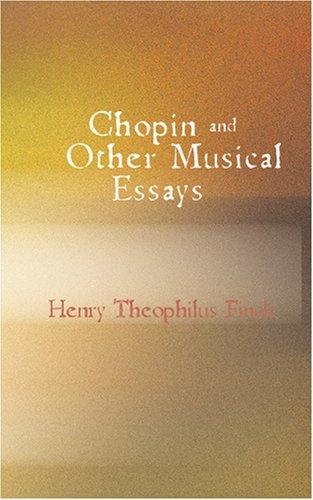 chopin other musical essays Read chopin and other musical essays part 9 online for free at novelzeccom.