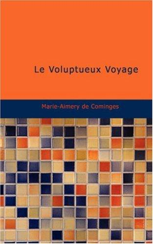 Le Voluptueux Voyage