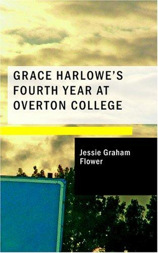 Grace Harlowe's Fourth Year at Overton College