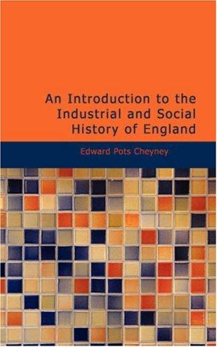 An Introduction to the Industrial and Social History of England