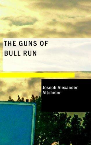 The Guns of Bull Run: ...