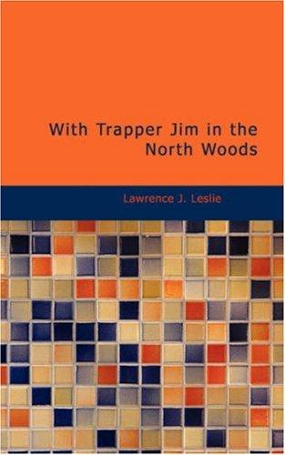 With Trapper Jim in th...
