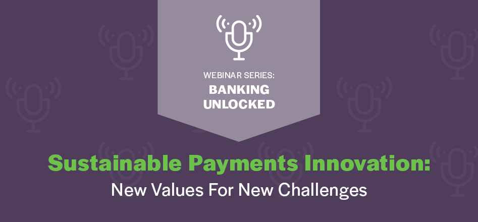 Webinar Recap: Sustainable Payments Innovation