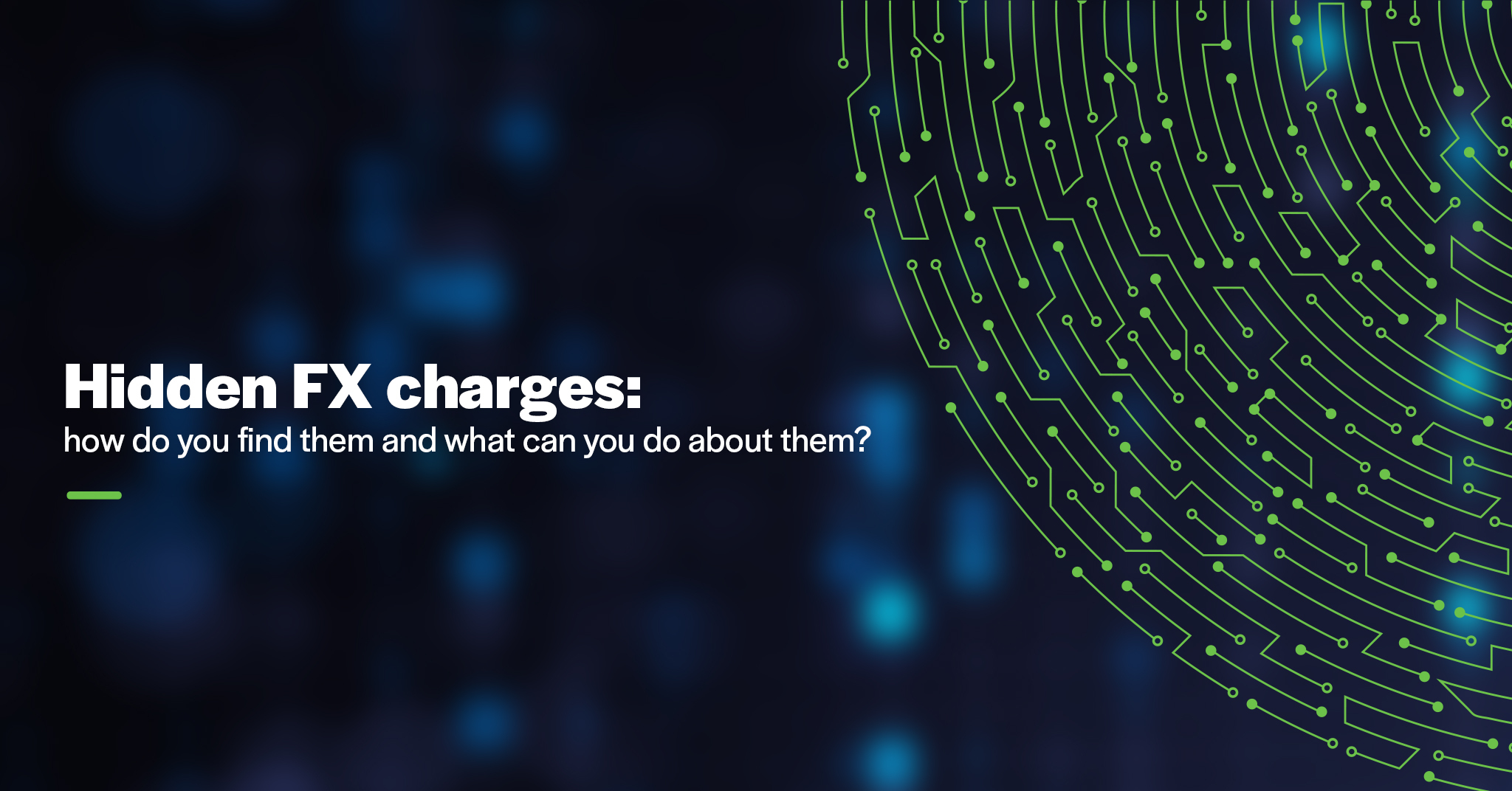 Hidden FX charges: how do you find them and what can you do about them?
