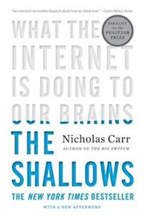 Boken The Shallows: What the Internet Is Doing to Our Brains.
