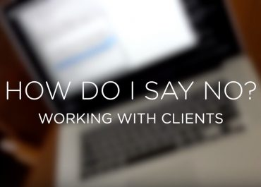 "Dealing with clients: ""How to say no"" by Ted Forbes"