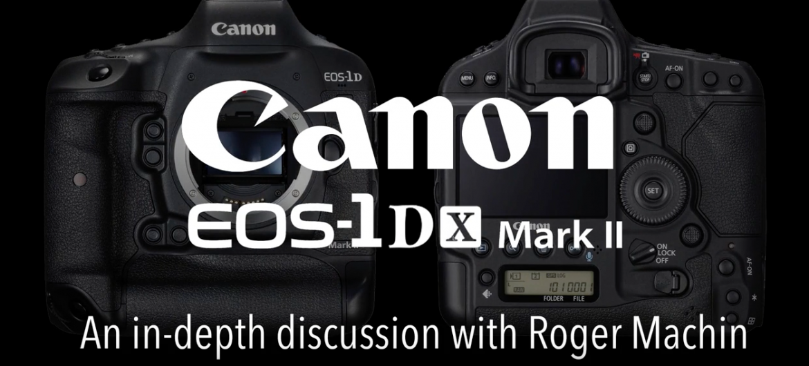 Canon EOS 1D X Mk II | In-Depth Discussion with Roger Machin