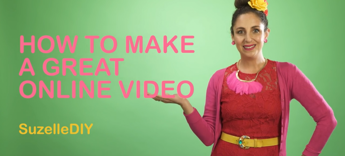 How to Make a Great Online Video | Suzelle DIY