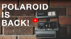 Polaroid is BACK!