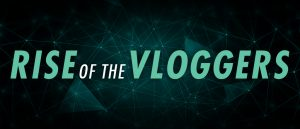Rise of The Vloggers: Let's Talk Vlogging Gear